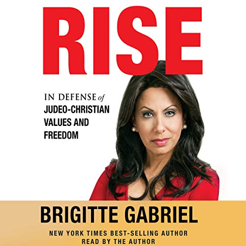 Rise: In Defense of Judeo-Christian Values and Freedom (Islam And The Future Of Tolerance Audiobook)