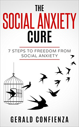 Amazon social anxiety the social anxiety cure 7 steps to social anxiety the social anxiety cure 7 steps to freedom from social anxiety fandeluxe Image collections