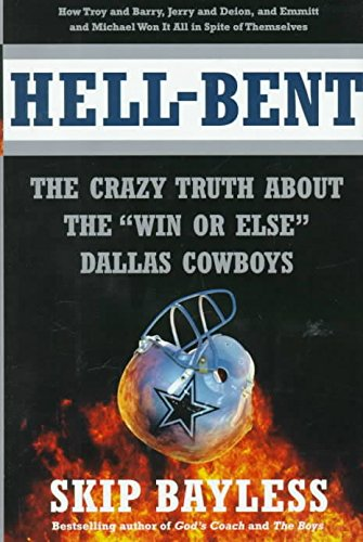 Hell Bent   The Inside Story Of A  Win Or Else  Dallas Cowboy Season