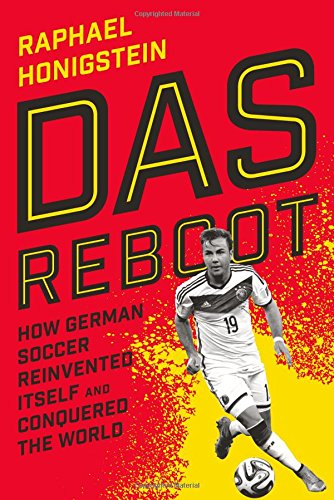 Das Reboot: How German Soccer Reinvented Itself and Conquered the World cover