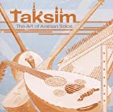 Taksim: Art of Arabian Solos