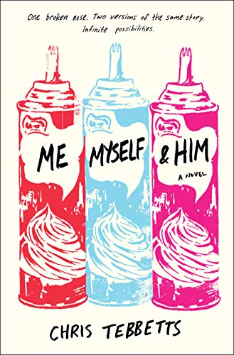 Me Myself & Him by [Tebbetts, Chris]