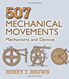 507 Mechanical Movements: Mechanisms and Devices (Dover Science Books), Books Central