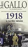 Une histoire de la Première Guerre mondiale. Tome 2 : 1918, la terrible victoire par Gallo