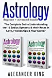 img - for Astrology: 2 books in 1!: A Beginners Guide to Zodiac Signs AND a Guide to Compatibility in Love, Friendships and Career book / textbook / text book