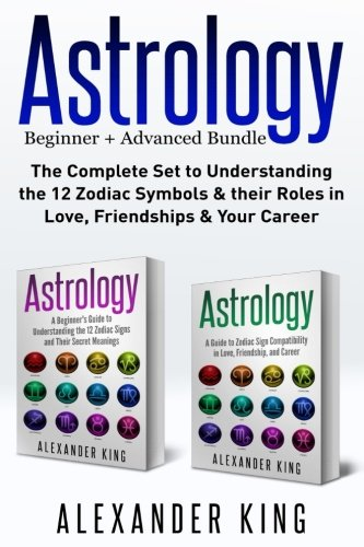 Astrology 2 Books In 1 A Beginners Guide To Zodiac Signs And A