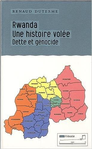 Electronic e books téléchargement gratuit Rwanda : une histoire volée : Dette et génocide MOBI 2930390360
