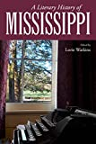 A Literary History of Mississippi (Heritage of Mississippi Series)