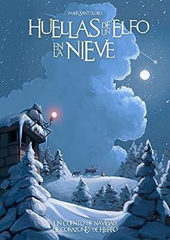Huellas de un Elfo en la Nieve: Las Precuelas de Corazones de Hierro 4 de [Santolobo, Javier]