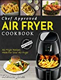 Air Fryer Cookbook: Chef Approved Air Fryer Recipes Made For Your...