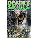 Deadly Skills: Wilderness Essential Guide On Escaping From Savage And Dangerous Animals