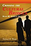 Crossing the Cultural Bridges, Solomon A. Minta, 1441589252