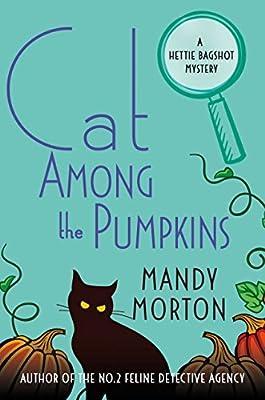 Cat Among the Pumpkins: A Hettie Bagshot Mystery