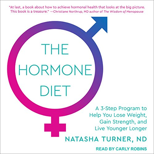 The Hormone Diet: A 3-Step Program to Help You Lose Weight, Gain Strength, and Live Younger Longer by Tantor Audio