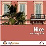 Nice (Audio Guide CitySpeaker)   Marlène Duroux,Olivier Maisonneuve