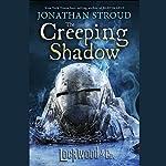 The Creeping Shadow: Lockwood & Co., Book 4 | Jonathan Stroud