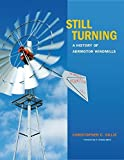 Still Turning: A History of Aermotor Windmills (Tarleton State University Southwestern Studies in the Humanities) by Christopher C. Gillis (2015-09-16)