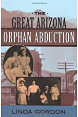The Great Arizona Orphan Abduction New Edition by Gordon, Linda [2001] Paperback