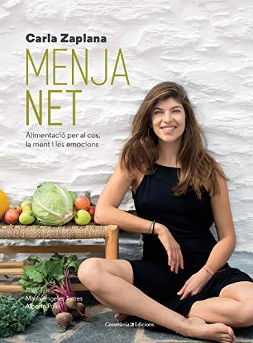 Menja Net: Alimentació per al cos, la ment i les emocions (Altres cuina) por Zaplana Vergés, Carla
