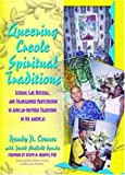 Queering Creole Spiritual Traditions, Randy P. Conner and David Hatfield Sparks, 1560233508