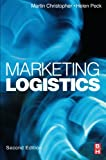 Marketing Logistics 2ed (Chartered Institute of Marketing (Paperback))