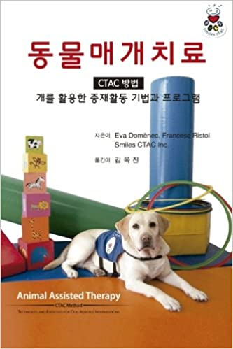 Animal Assisted Therapy - CTAC Method (Korean version): Techniques and Exercices for Dog Assisted Interventions
