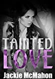 Tainted Love (A Seduced Series Prequel) (Her Side of the Story Book 1)