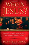 Who Is Jesus?, Darrell L. Bock, 1439190682