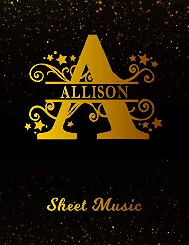 Allison Sheet Music: Personalized Name Letter A Blank Manuscript Notebook Journal | Instrument Composition Book for Musician & Composer | 12 Staves ... | Create, Compose & Write Creative Songs ()