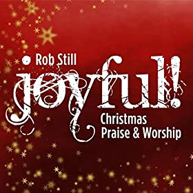 Joyful! (Christmas Praise & Worship)