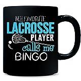 My Favorite Lacrosse Player Calls Me Bingo - Mug