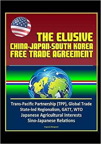 The Elusive China Japan South Korea Free Trade Agreement Trans