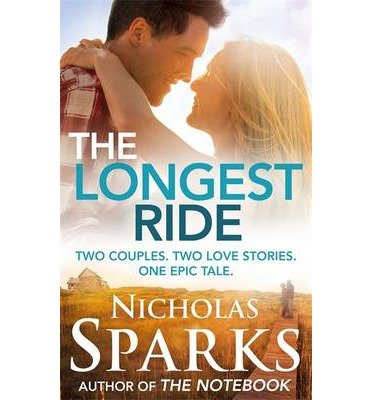 [(The Longest Ride)] [ By (author) Nicholas Sparks ] [July, 2014]
