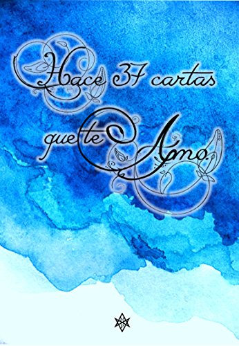 Hace 37 cartas que te amo (Spanish Edition) - Kindle edition ...
