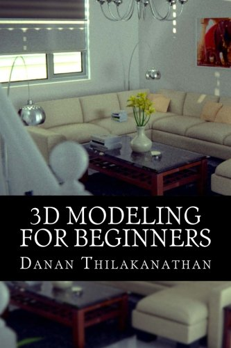 3D Modeling For Beginners: Learn everything you need to know about 3D Modeling!