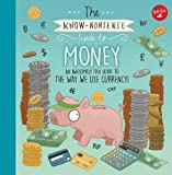 The Know-Nonsense Guide to Money: An Awesomely Fun Guide to the World of Finance! (Know Nonsense Series)