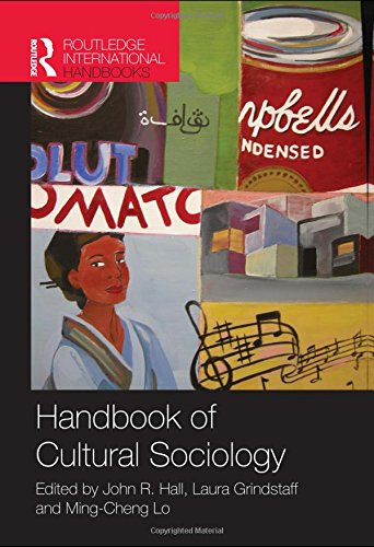 Handbook of Cultural Sociology (Routledge International Handbooks)