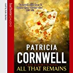 All That Remains: Kay Scarpetta, Book 3 | Patricia Cornwell