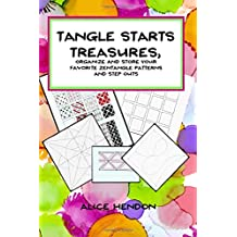 Tangle Starts Treasures: Organize and Store Your Zentangle Patterns and Step Outs