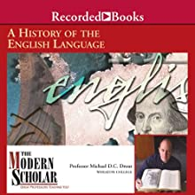 The Modern Scholar: A History of the English Language Lecture by Michael Drout Narrated by Michael Drout
