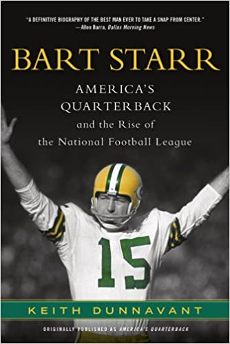 Bart Starr  America s Quarterback and the Rise of the National ... 3e984160d