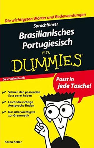 Sprachführer Brasilianisches Portugiesisch für Dummies: Das Pocketbuch Taschenbuch – 13. Februar 2013 Karen Keller Carmen Meck Wiley-VCH 3527709045