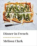 Dinner in French: My Recipes by Way of France: A Cookbook: more info