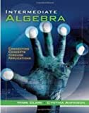 Cengage Advantage Books: Intermediate Algebra : Connecting Concepts Through Applications, Mark Clark, Cynthia Anfinson, 1111569126