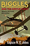 Biggles and the Rescue Flight: Number 15 of the Biggles Series