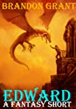 Edward; An Epic Fantasy Short (The Black Lords Trilogy Prequel Book 0)