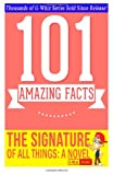 The Signature of All Things - 101 Amazing Facts You Didn't Know, G. Whiz, 1499566786