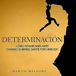 Determinación [Determination]