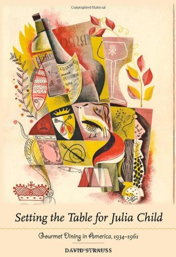 Julia European Dinner - Setting the Table for Julia Child: Gourmet Dining in America, 1934–1961