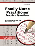 Family Nurse Practitioner Practice Questions: NP Practice Tests & Exam Review for the Nurse Practitioner Exam (First Set)
